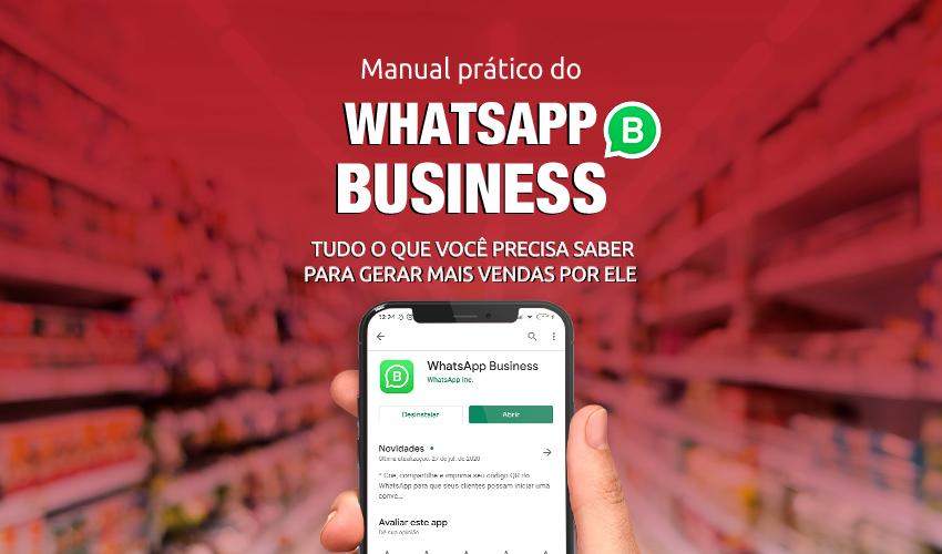 Manual Prático do WhatsApp Business - Tudo o que você precisa saber